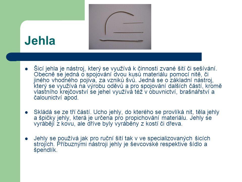 Jehla Šicí jehla je nástroj, který se využívá k činnosti zvané šití či sešívání. Obecně se jedná o spojování dvou kusů materiálu pomocí nitě, či jinéh