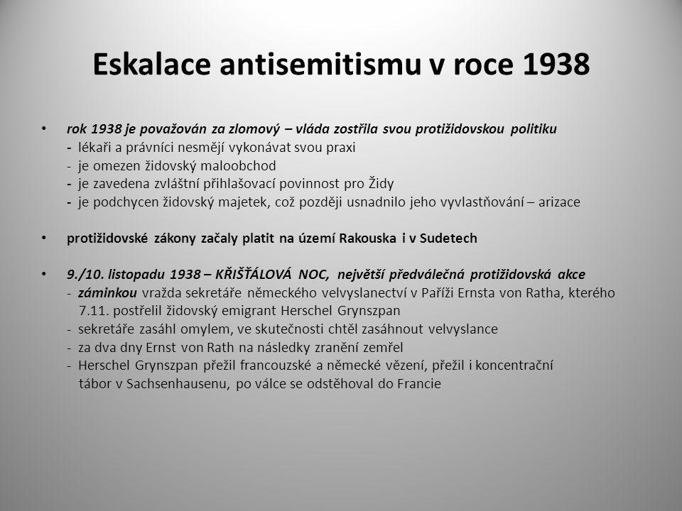 Eskalace antisemitismu v roce 1938 rok 1938 je považován za zlomový – vláda zostřila svou protižidovskou politiku - lékaři a právníci nesmějí vykonáva
