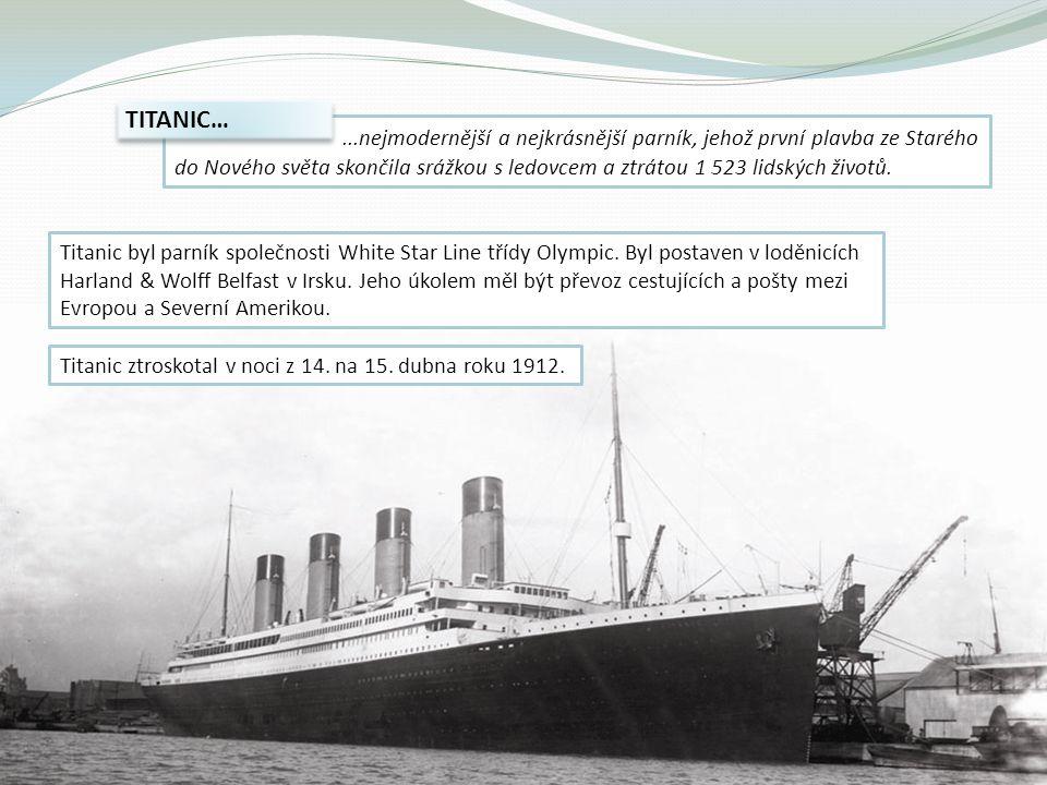 ...nejmodernější a nejkrásnější parník, jehož první plavba ze Starého do Nového světa skončila srážkou s ledovcem a ztrátou 1 523 lidských životů. TIT