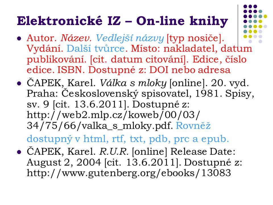 Elektronické IZ – On-line knihy Autor.Název. Vedlejší názvy [typ nosiče].
