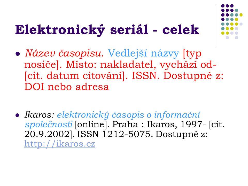 Elektronický seriál - celek Název časopisu.Vedlejší názvy [typ nosiče].