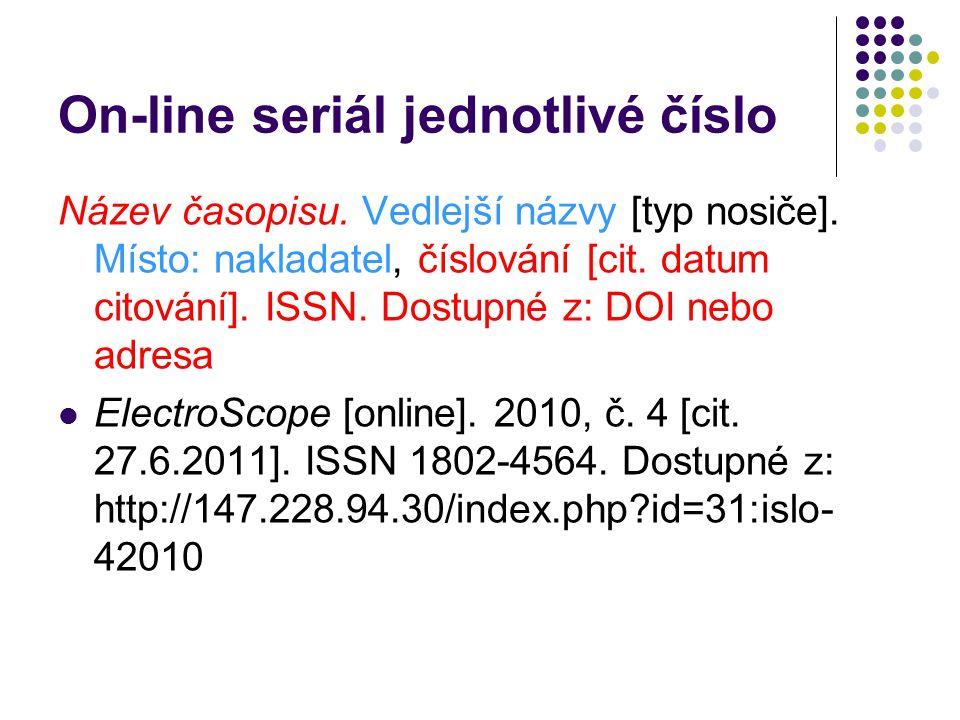 On-line seriál jednotlivé číslo Název časopisu.Vedlejší názvy [typ nosiče].