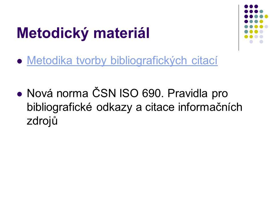 Metodický materiál Metodika tvorby bibliografických citací Nová norma ČSN ISO 690.