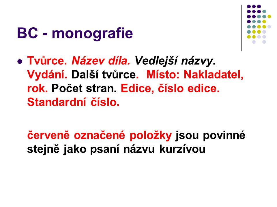 BC - monografie Tvůrce.Název díla. Vedlejší názvy.