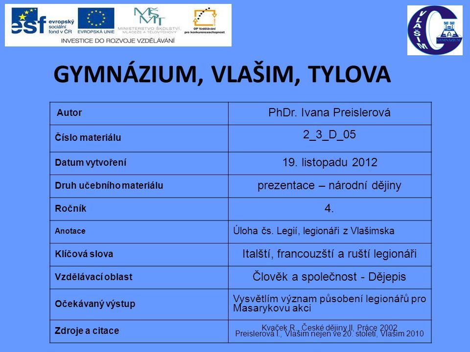 GYMNÁZIUM, VLAŠIM, TYLOVA Autor PhDr. Ivana Preislerová Číslo materiálu 2_3_D_05 Datum vytvoření 19. listopadu 2012 Druh učebního materiálu prezentace
