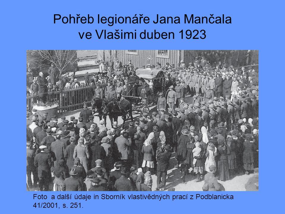 Pohřeb legionáře Jana Mančala ve Vlašimi duben 1923 Foto a další údaje in Sborník vlastivědných prací z Podblanicka 41/2001, s. 251.