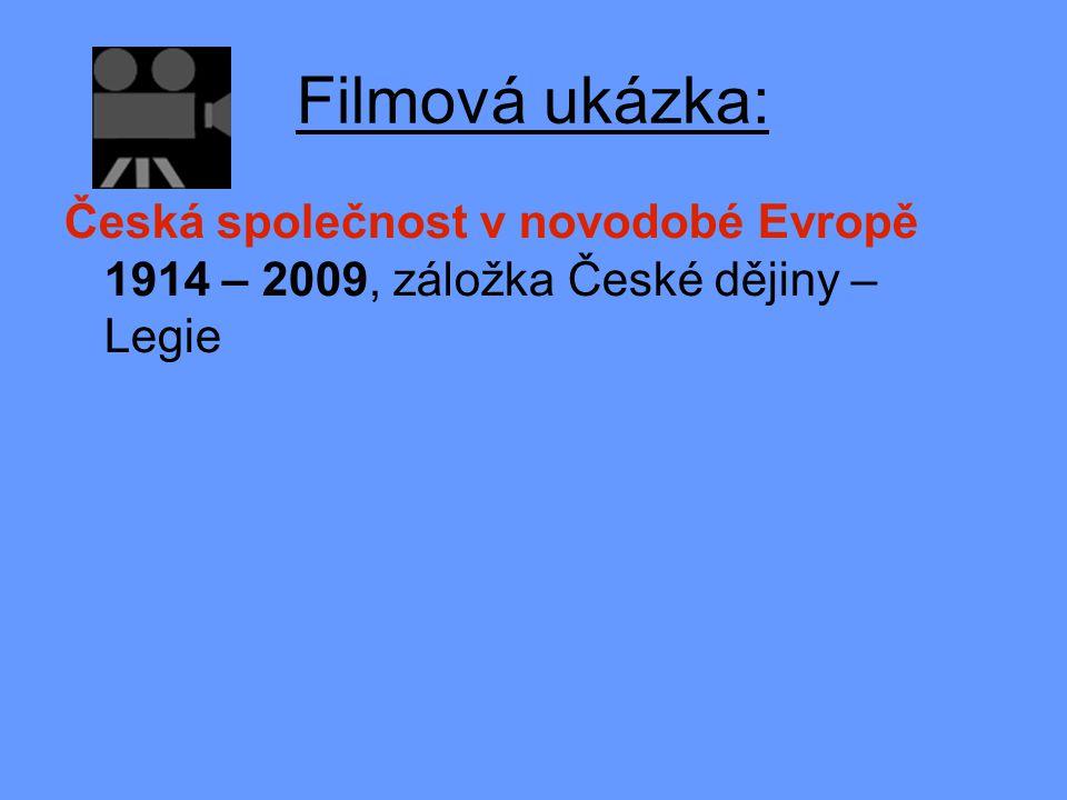 Filmová ukázka: Česká společnost v novodobé Evropě 1914 – 2009, záložka České dějiny – Legie