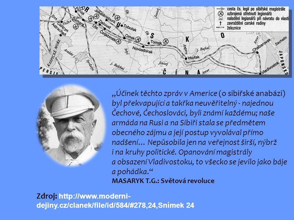 """""""Účinek těchto zpráv v Americe (o sibiřské anabázi) byl překvapující a takřka neuvěřitelný - najednou Čechové, Čechoslováci, byli známí každému; naše"""