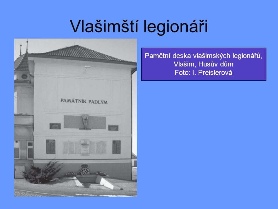 Vlašimští legionáři Pamětní deska vlašimských legionářů, Vlašim, Husův dům Foto: I. Preislerová