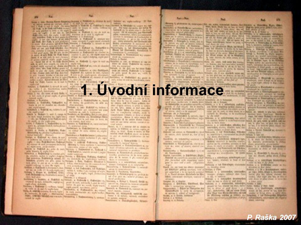 1. Úvodní informace P. Raška 2007