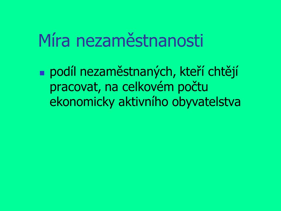 Úkol Vyhledej aktuální údaje o HDP vytvořeném v ČR Urči, o čem tyto ukazatele vypovídají Porovnej HDP vytvořený ve vybraných zemích (převedený na jednotnou měnu, dle stejné metodiky) Zhodnoť ekonomickou sílu jednotlivých zemí