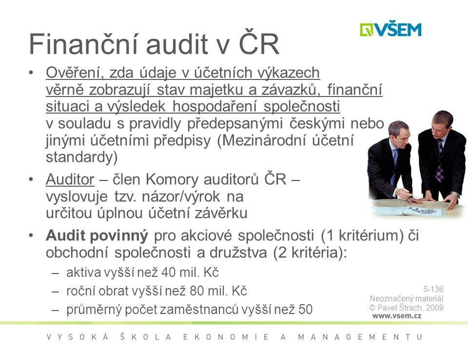 Finanční audit v ČR Ověření, zda údaje v účetních výkazech věrně zobrazují stav majetku a závazků, finanční situaci a výsledek hospodaření společnosti v souladu s pravidly předepsanými českými nebo jinými účetními předpisy (Mezinárodní účetní standardy) Auditor – člen Komory auditorů ČR – vyslovuje tzv.
