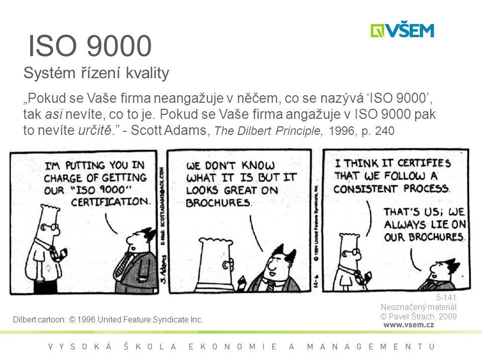 """Systém řízení kvality """"Pokud se Vaše firma neangažuje v něčem, co se nazývá 'ISO 9000', tak asi nevíte, co to je."""