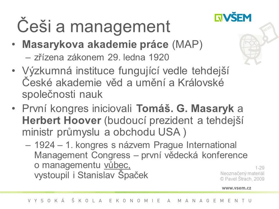 Češi a management Masarykova akademie práce (MAP) –zřízena zákonem 29.