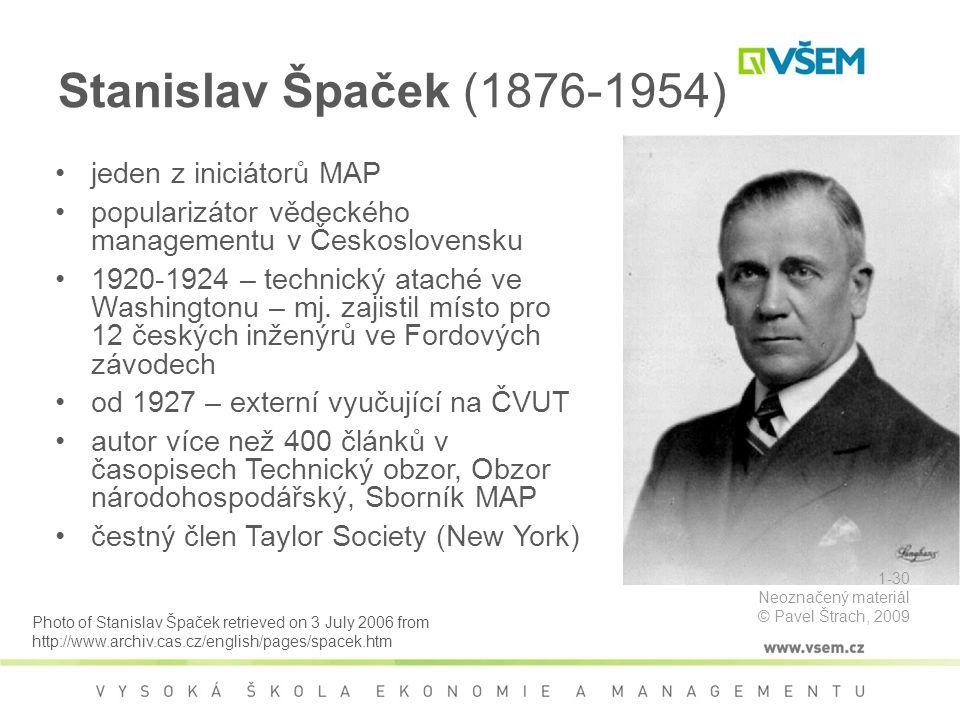Stanislav Špaček (1876-1954) jeden z iniciátorů MAP popularizátor vědeckého managementu v Československu 1920-1924 – technický ataché ve Washingtonu – mj.