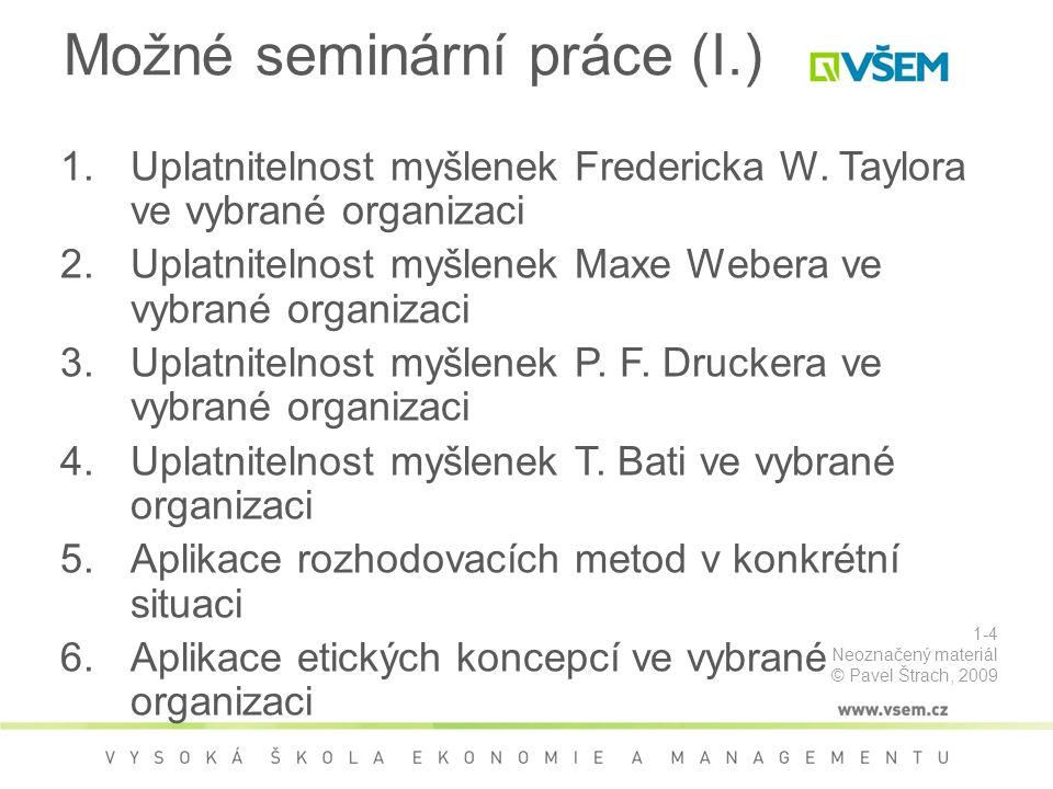 Možné seminární práce (II.) Všechny práce budou podrobeny důkladné kontrole na plagiátorství.
