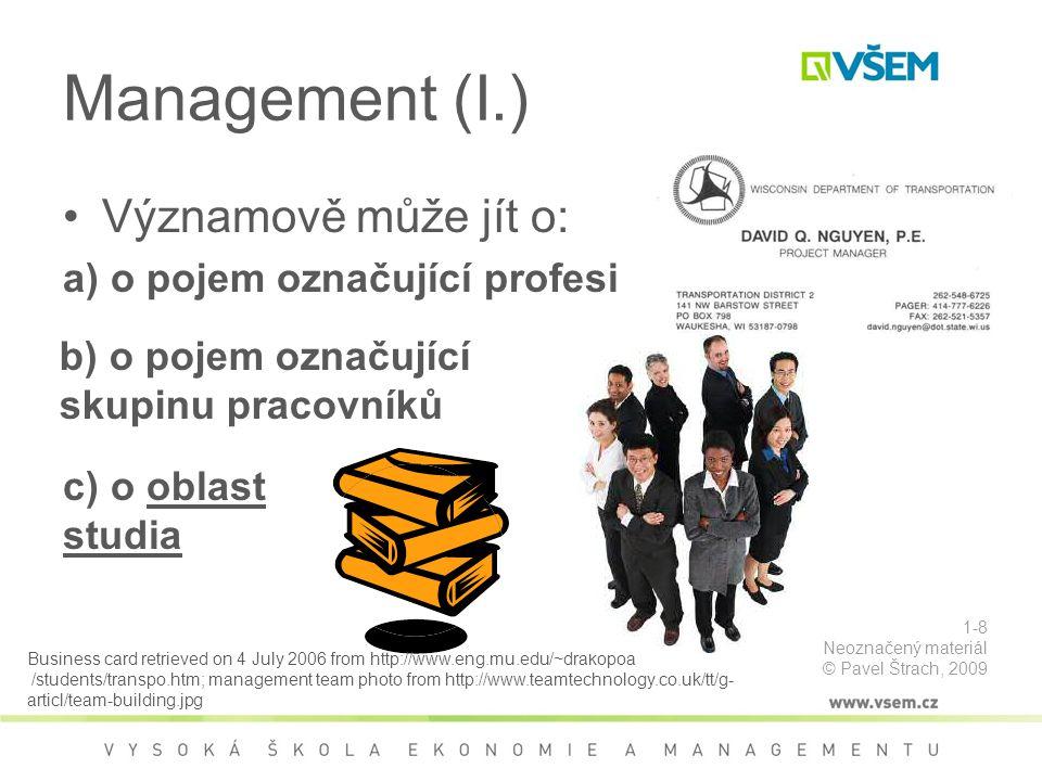 Pracovní vztahy a kolektivní vyjednávání Konflikt zájmů mezi manažery a odbory –cílem manažera je zajistit, aby tyto vztahy byly efektivní a přínosné a aby reflektovaly relevantní zájmy zaměstnanců Kolektivní vyjednávání –proces jednání mezi odbory směřující k uzavření smlouvy zahrnující otázky pracovní doby, mezd, odměňování, pracovních podmínek a zajištění zaměstnání 4-119 Neoznačený materiál © Pavel Štrach, 2009