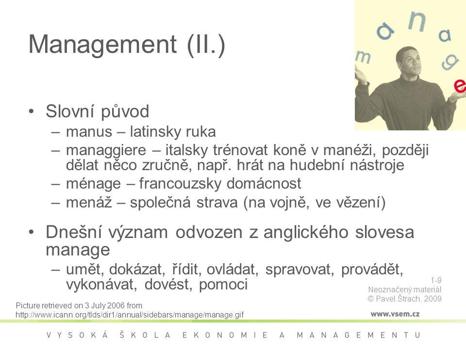 Opakování z minulé přednášky Henri Fayol a jeho pět funkcí managementu –plánování, organizování, přikazování, koordinování, kontrola Managementu v současném pojetí –4 funkce: plánování, organizování, vedení, kontrola –často také diskutovány další funkce jako komunikace, lidské zdroje, rozhodování, etika, informace, inovace, konkurenceschopnost 3-60 Neoznačený materiál © Pavel Štrach, 2009