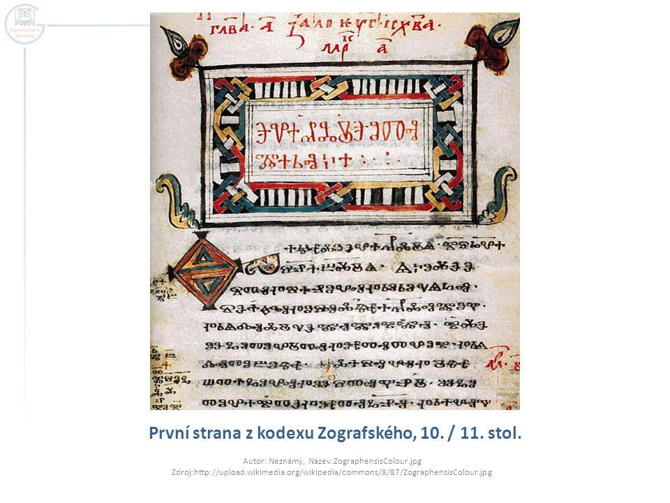 První strana z kodexu Zografského, 10. / 11. stol. Autor: Neznámý, Název:ZographensisColour.jpg Zdroj:http://upload.wikimedia.org/wikipedia/commons/8/