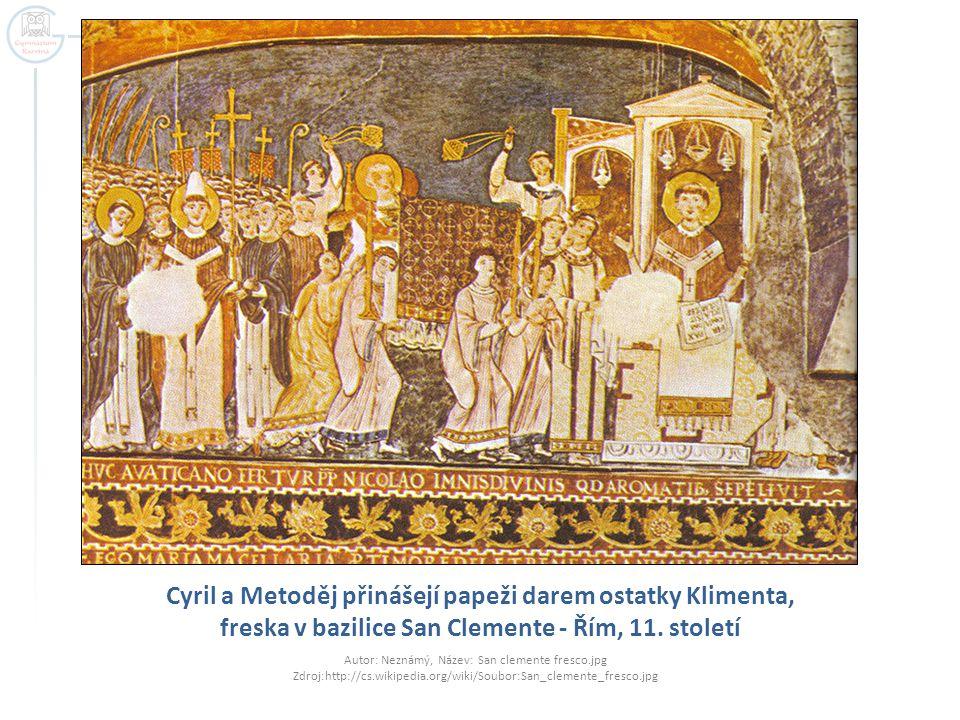 Cyril a Metoděj přinášejí papeži darem ostatky Klimenta, freska v bazilice San Clemente - Řím, 11. století Autor: Neznámý, Název: San clemente fresco.