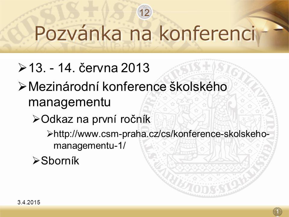 Pozvánka na konferenci  13. - 14. června 2013  Mezinárodní konference školského managementu  Odkaz na první ročník  http://www.csm-praha.cz/cs/kon