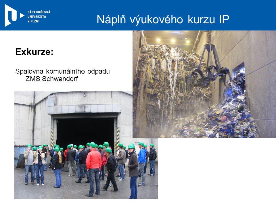 Náplň výukového kurzu IP Exkurze: Spalovna komunálního odpadu ZMS Schwandorf