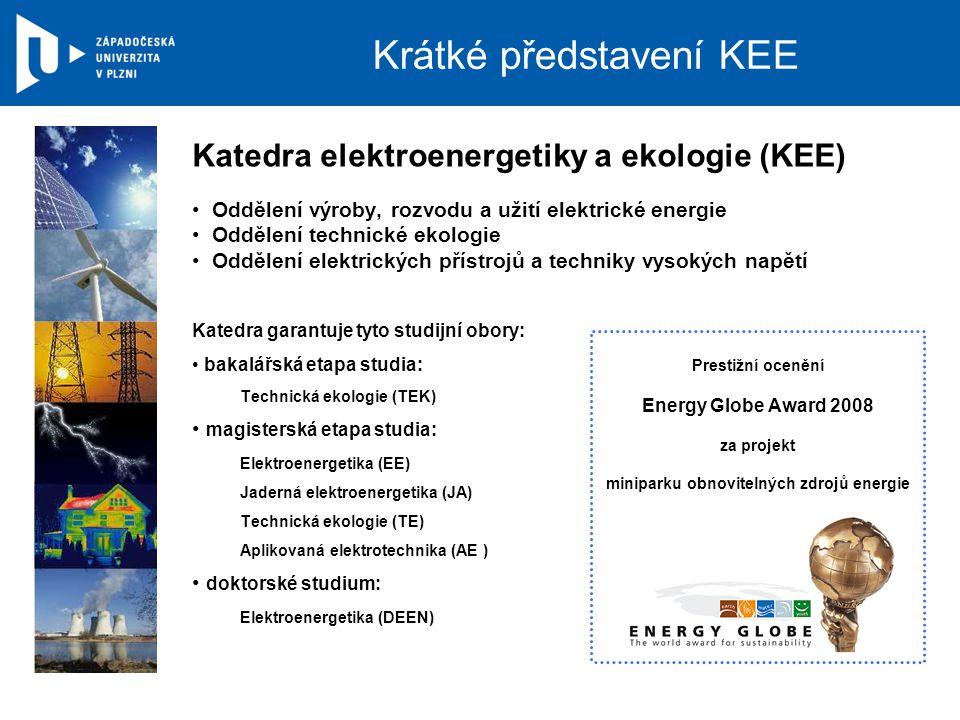 Katedra elektroenergetiky a ekologie (KEE) Oddělení výroby, rozvodu a užití elektrické energie Oddělení technické ekologie Oddělení elektrických příst
