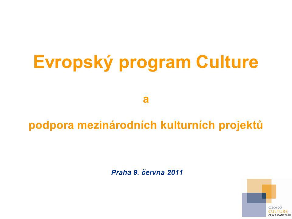 Evropský program Culture a podpora mezinárodních kulturních projektů Praha 9. června 2011