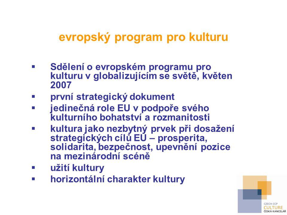 evropský program pro kulturu  Sdělení o evropském programu pro kulturu v globalizujícím se světě, květen 2007  první strategický dokument  jedinečn