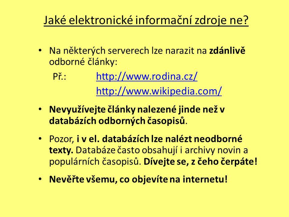 Jaké elektronické informační zdroje ne? Na některých serverech lze narazit na zdánlivě odborné články: Př.: http://www.rodina.cz/ http://www.rodina.cz