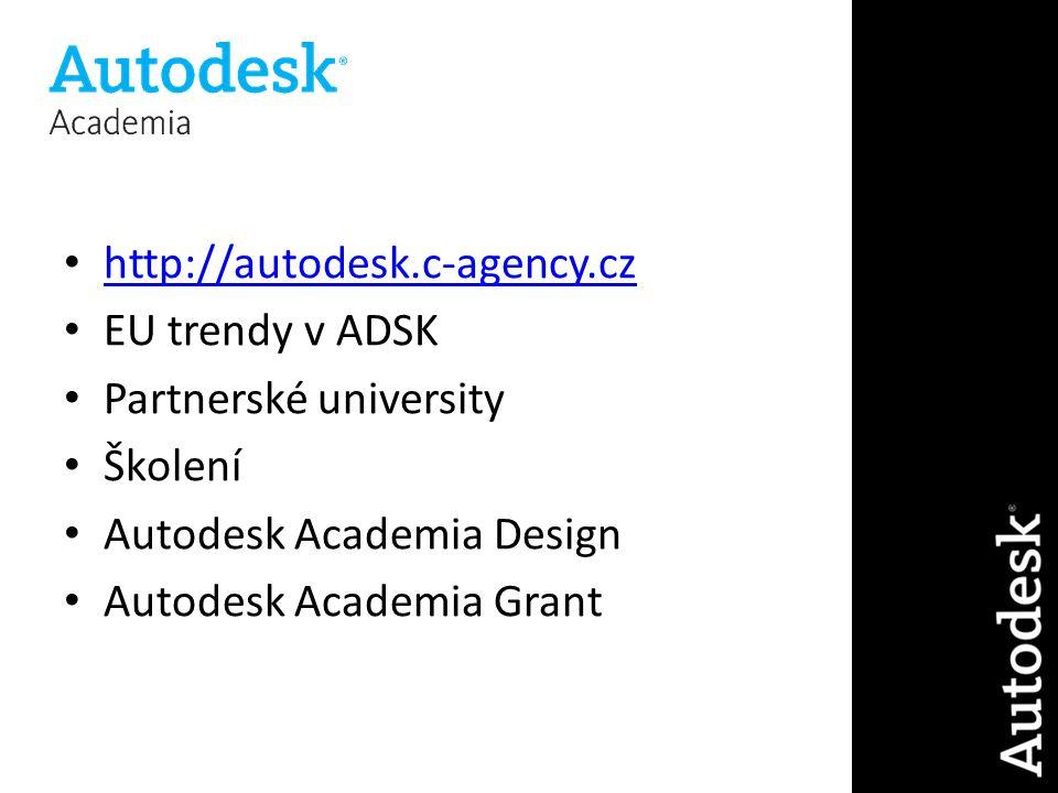 http://autodesk.c-agency.cz EU trendy v ADSK Partnerské university Školení Autodesk Academia Design Autodesk Academia Grant