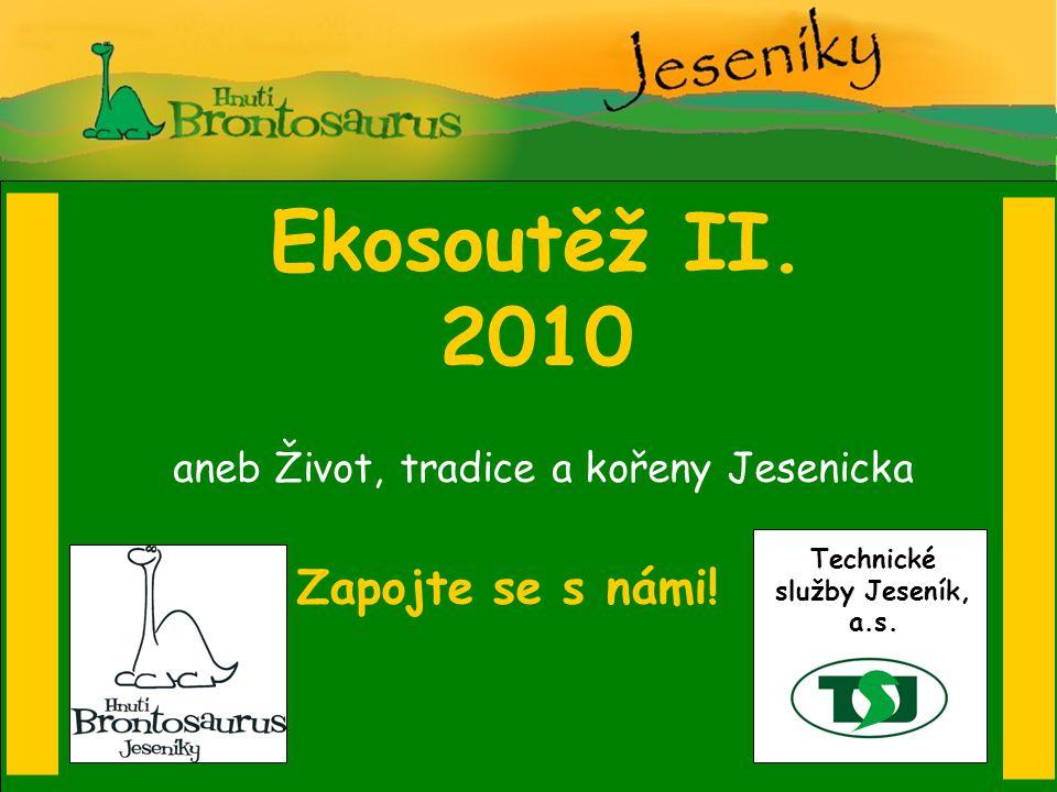 Ekosoutěž II. 2010 Zapojte se s námi.