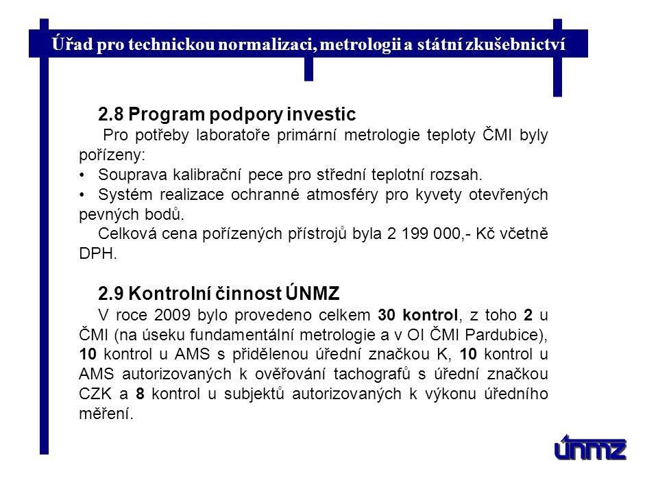 Úřad pro technickou normalizaci, metrologii a státní zkušebnictví 2.8 Program podpory investic Pro potřeby laboratoře primární metrologie teploty ČMI