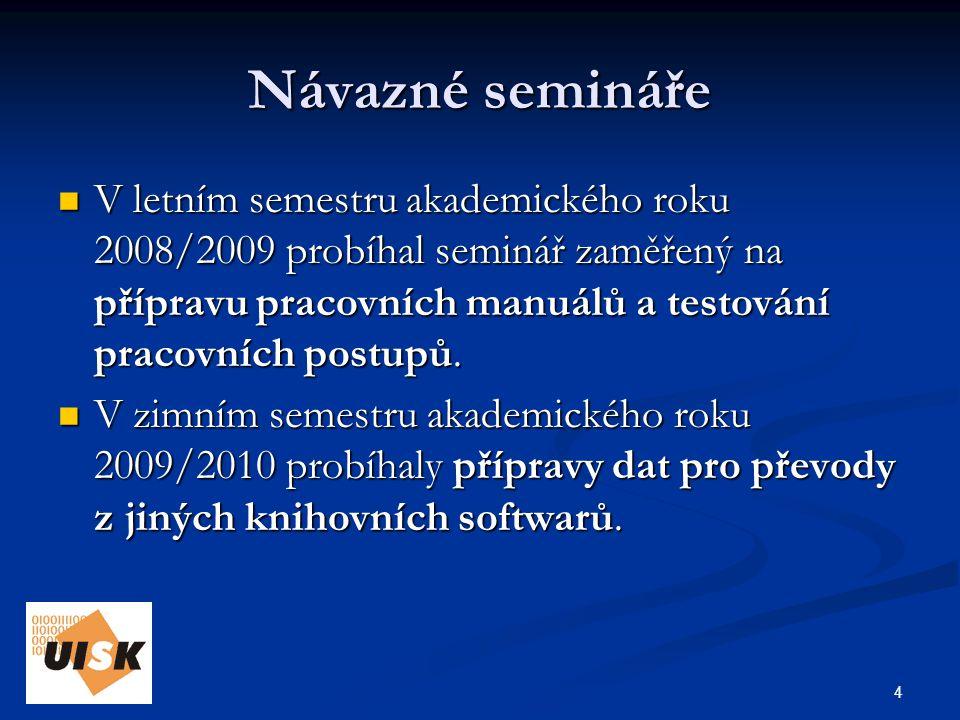 5 Forma seminářů tzv.bloková výuka (čtyřikrát za semestr) tzv.