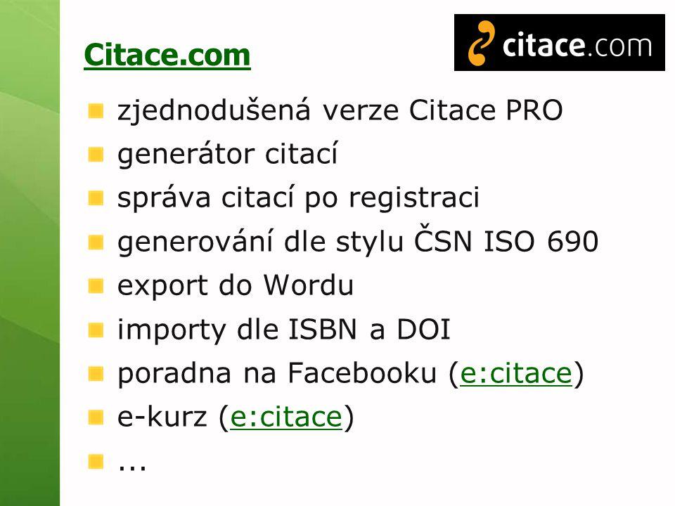 Citace.com zjednodušená verze Citace PRO generátor citací správa citací po registraci generování dle stylu ČSN ISO 690 export do Wordu importy dle ISB