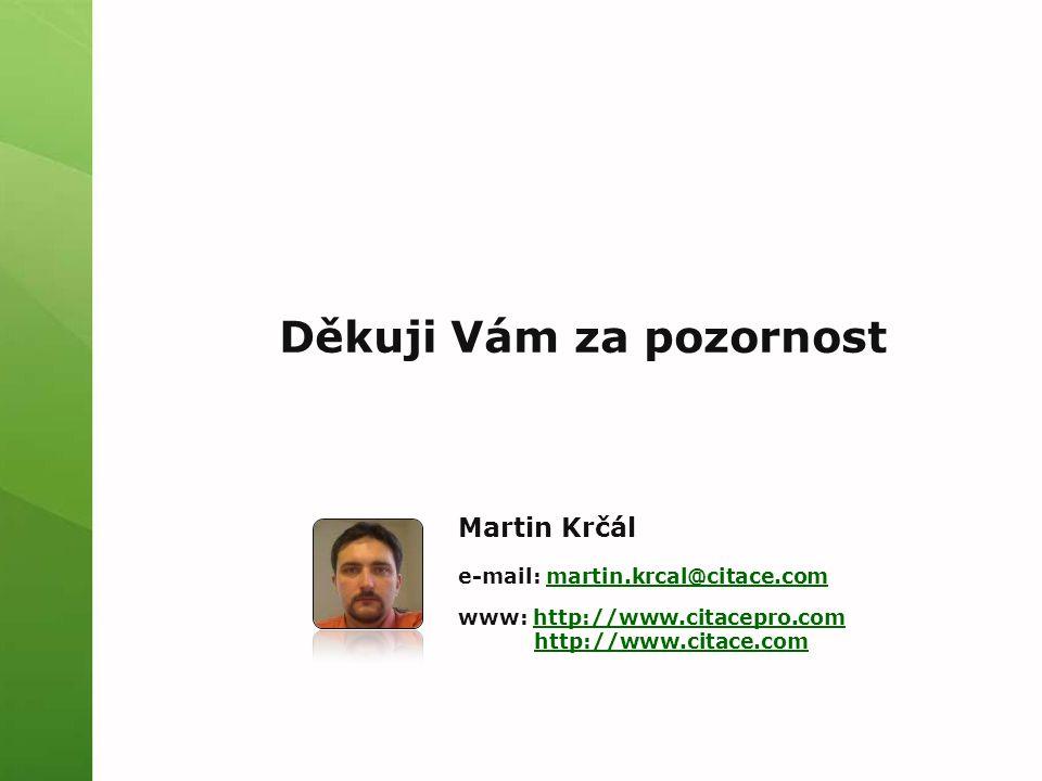 Děkuji Vám za pozornost Martin Krčál e-mail: martin.krcal@citace.commartin.krcal@citace.com www: http://www.citacepro.comhttp://www.citacepro.com http