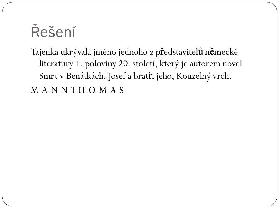 Řešení Tajenka ukrývala jméno jednoho z p ř edstavitel ů n ě mecké literatury 1. poloviny 20. století, který je autorem novel Smrt v Benátkách, Josef