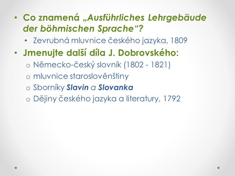 """Co znamená """" Ausführliches Lehrgebäude der böhmischen Sprache ."""