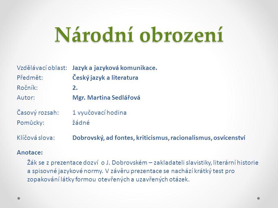 Národní obrození Vzdělávací oblast:Jazyk a jazyková komunikace.