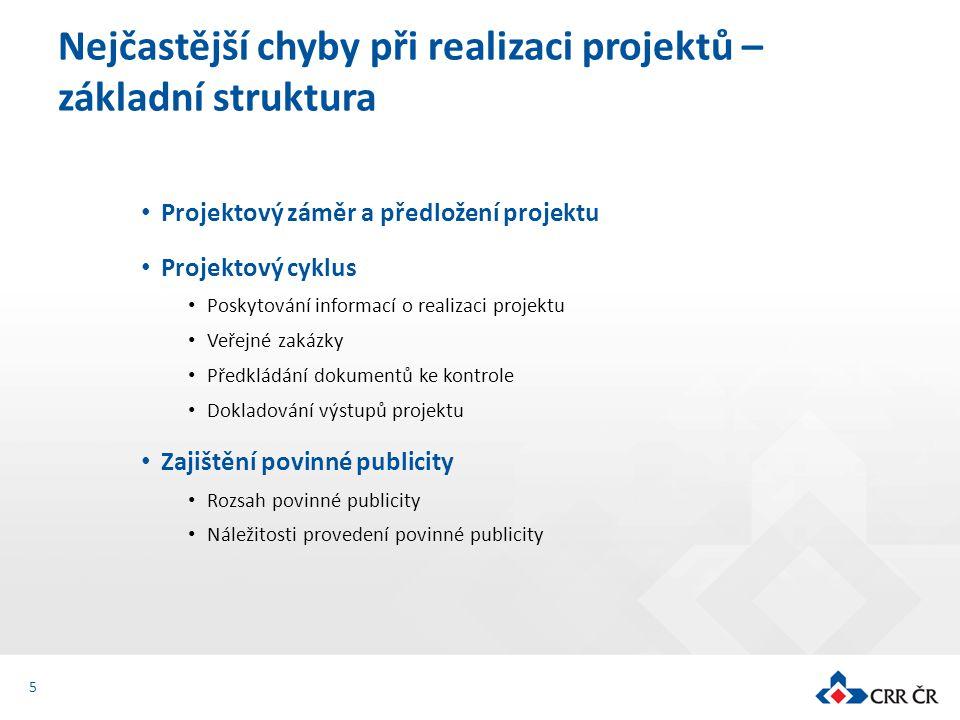 Projektový záměr a předložení projektu Projektový cyklus Poskytování informací o realizaci projektu Veřejné zakázky Předkládání dokumentů ke kontrole