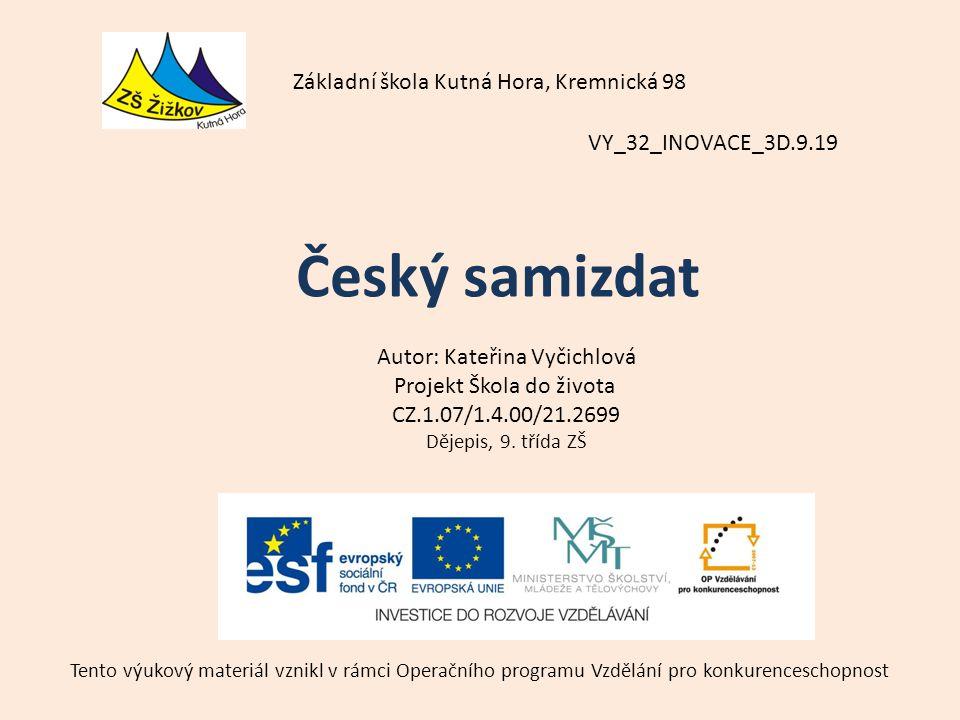 VY_32_INOVACE_3D.9.19 Autor: Kateřina Vyčichlová Projekt Škola do života CZ.1.07/1.4.00/21.2699 Dějepis, 9.