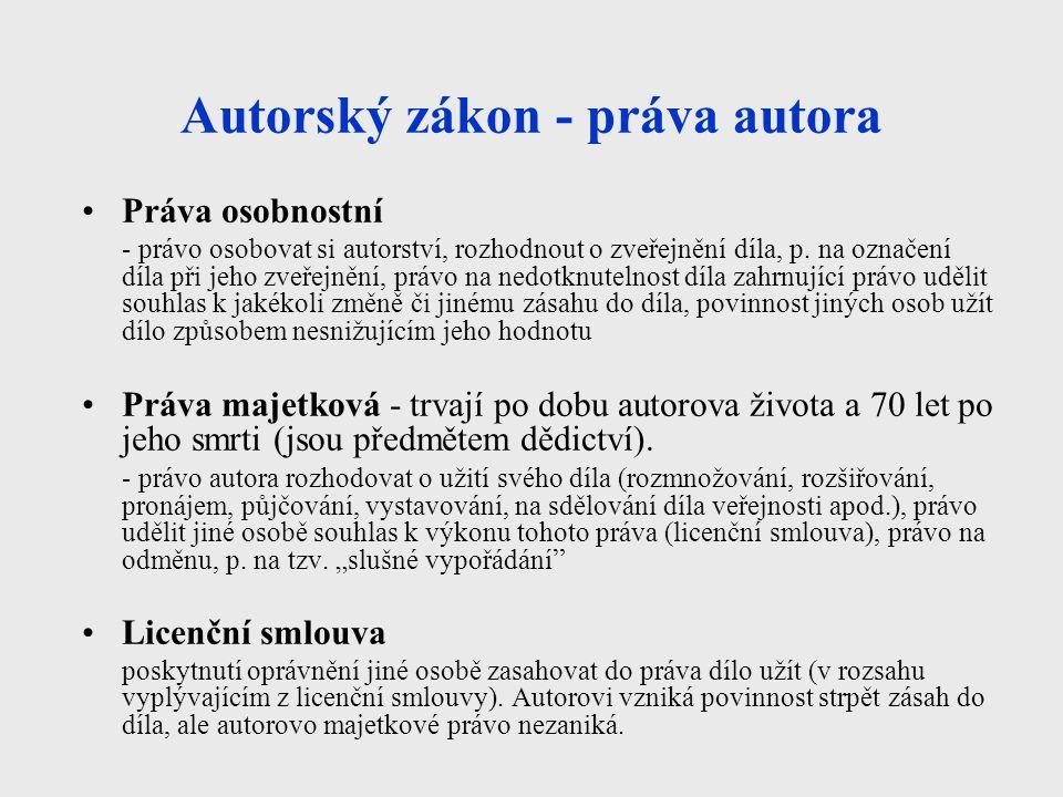 Autorský zákon - práva autora Práva osobnostní - právo osobovat si autorství, rozhodnout o zveřejnění díla, p. na označení díla při jeho zveřejnění, p