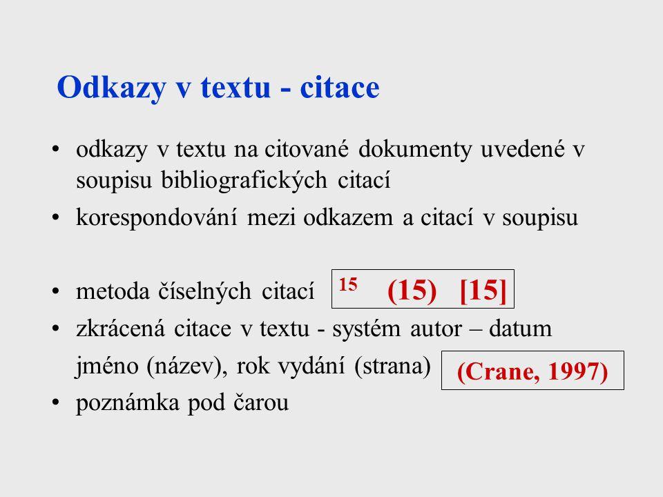 Odkazy v textu - citace odkazy v textu na citované dokumenty uvedené v soupisu bibliografických citací korespondování mezi odkazem a citací v soupisu