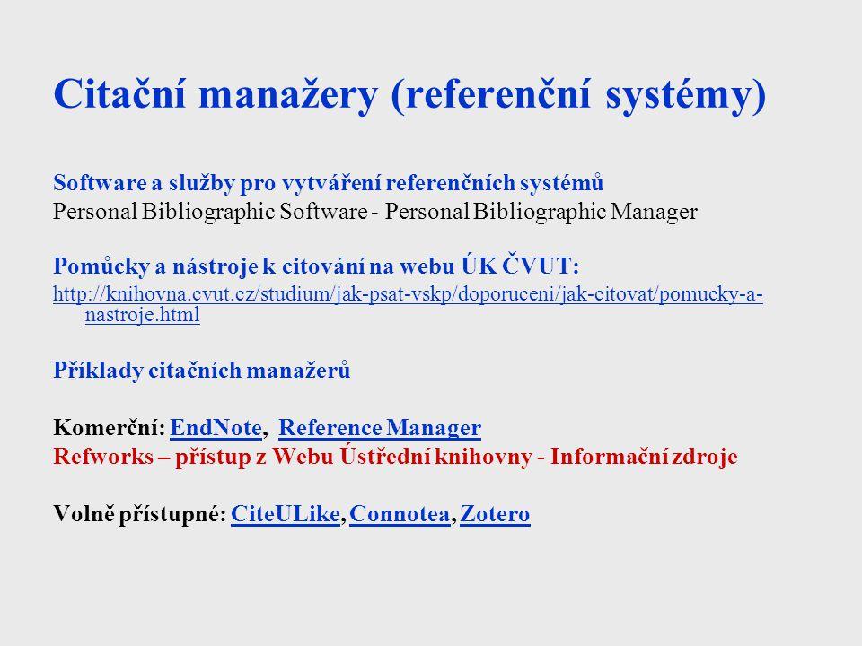 Citační manažery (referenční systémy) Software a služby pro vytváření referenčních systémů Personal Bibliographic Software - Personal Bibliographic Ma