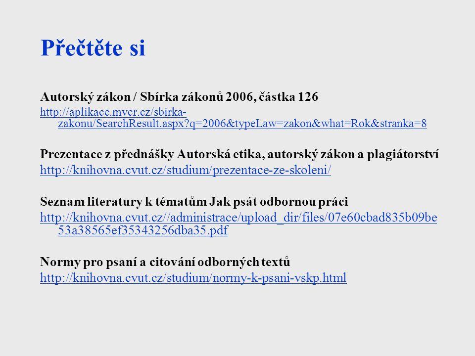 Přečtěte si Autorský zákon / Sbírka zákonů 2006, částka 126 http://aplikace.mvcr.cz/sbirka- zakonu/SearchResult.aspx?q=2006&typeLaw=zakon&what=Rok&str