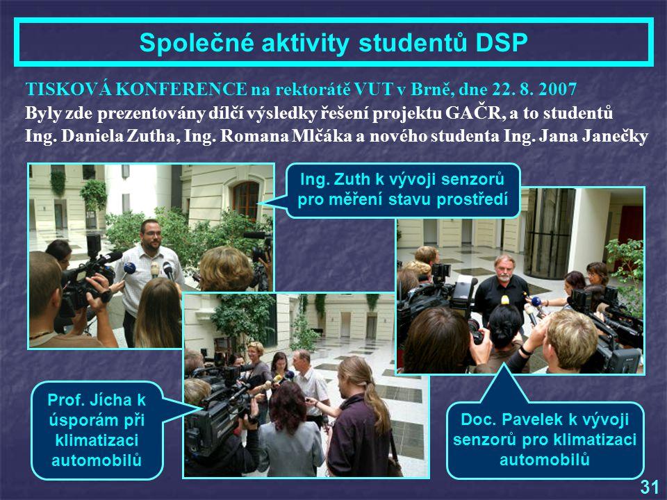 Společné aktivity studentů DSP TISKOVÁ KONFERENCE na rektorátě VUT v Brně, dne 22.