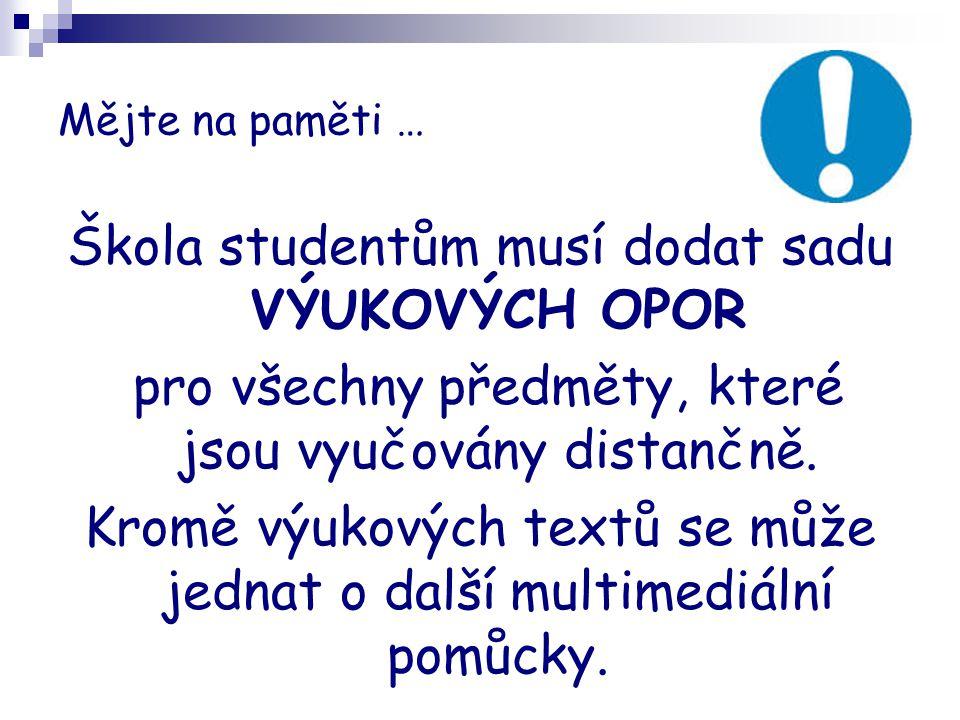 Mějte na paměti … Škola studentům musí dodat sadu VÝUKOVÝCH OPOR pro všechny předměty, které jsou vyučovány distančně.