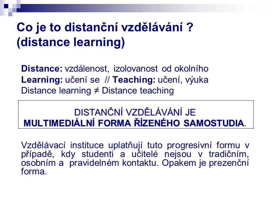 Mějte na paměti … Absolvování studijního programu v distanční formě musí vést ke STEJNÝM výsledkům studia, jako při prezenčním studiu.