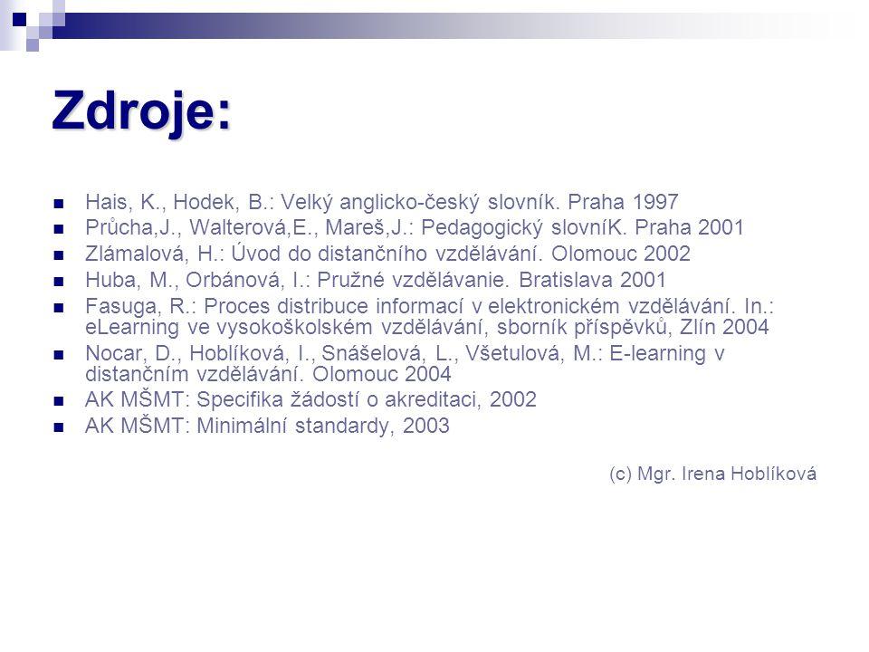 Zdroje: Hais, K., Hodek, B.: Velký anglicko-český slovník.