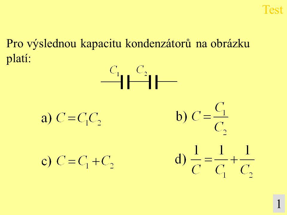 Pro výslednou kapacitu kondenzátorů na obrázku platí: Test 1